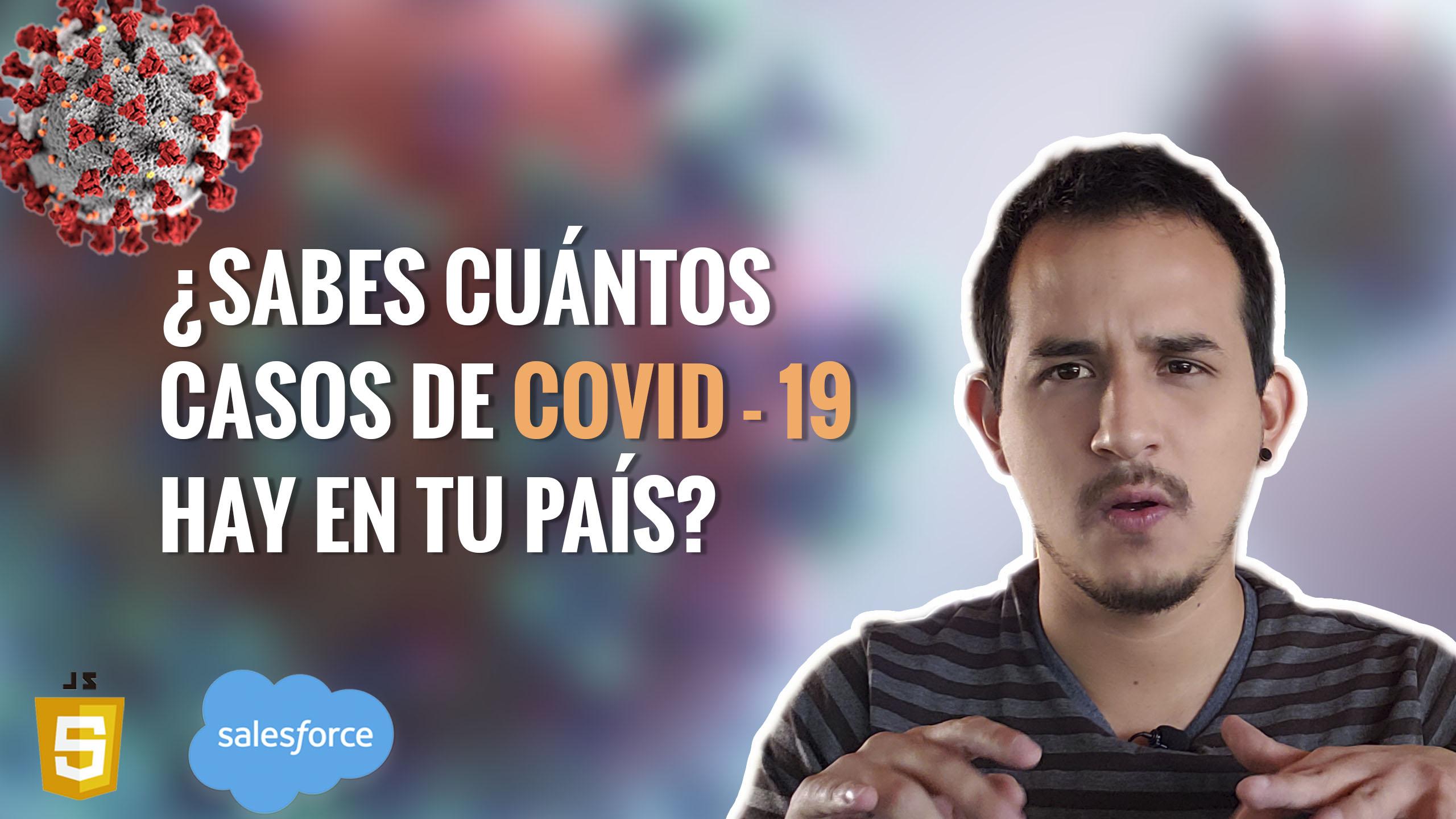 Aplicación para saber cuántos casos de COVID-19 hay en tu país – Salesforce lwc con Javascript