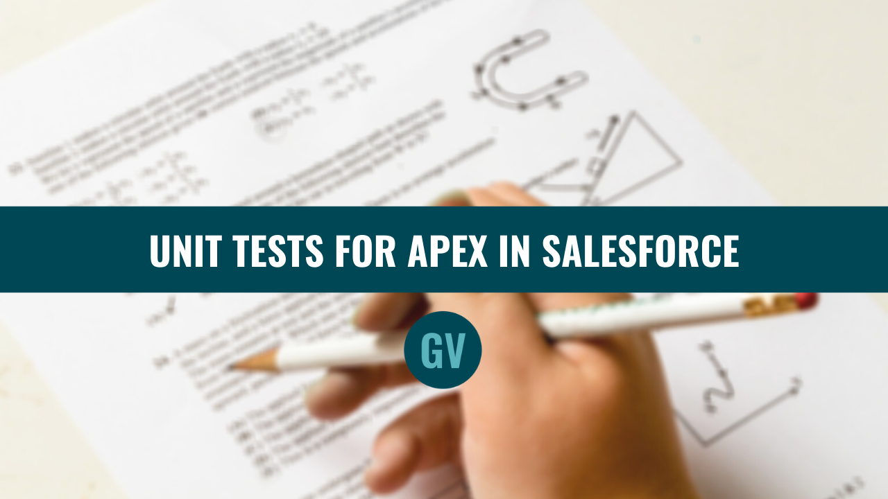 Write Unit Tests for Apex in Salesforce