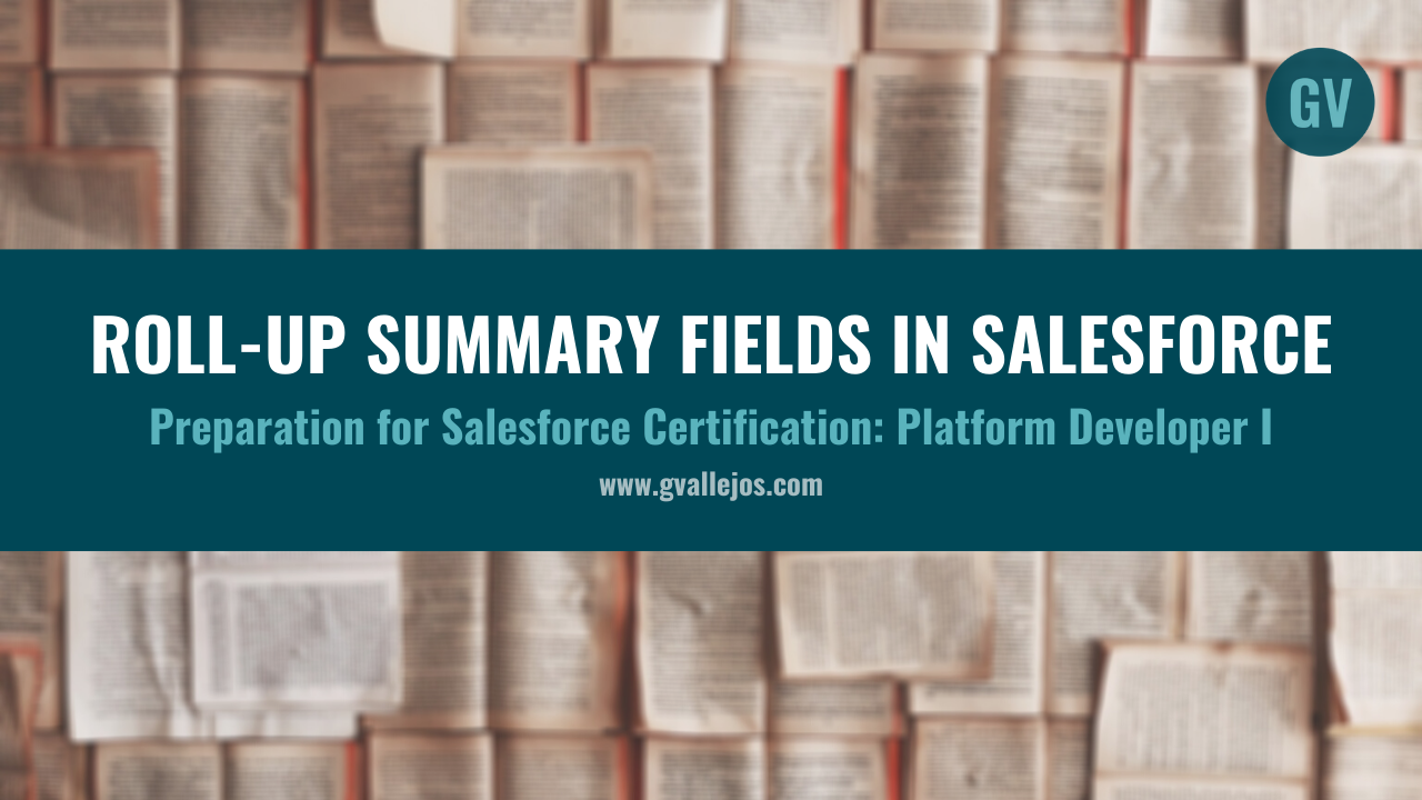 Roll-up summary fields in Salesforce